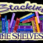 Weekly Recap (#39) + Stacking The Shelves (#29)