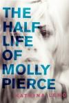 The_Half_Life_Of_Molly_Pierce