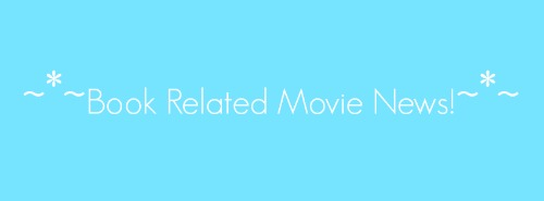 Book Related Movie News