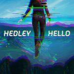 Hedley_Hello