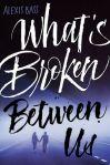 Whats Broken Between Us