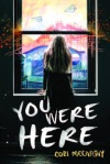 You Were Here Cori McCarthy