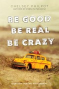 Be_Good_Be_Real_Be_Crazy