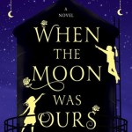 When The Moon Was Ours Blog Tour – Excerpt
